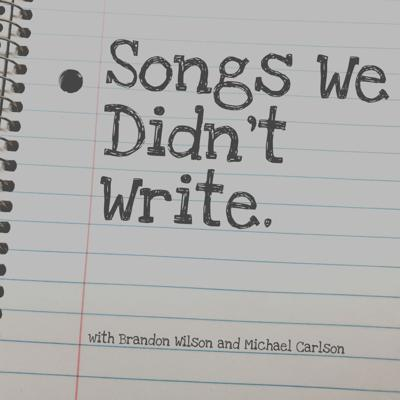 Songs We Didn't Write