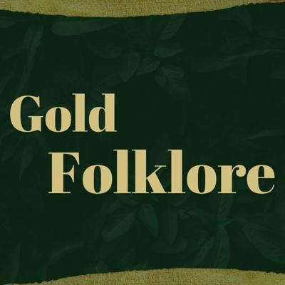 Gold Folklore