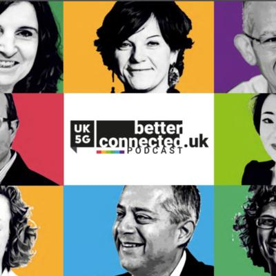 UK5G Better Connected Podcast