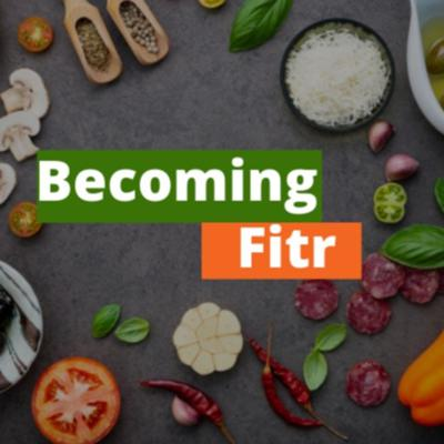 Becoming Fitr - Your Health and Fitness Resources