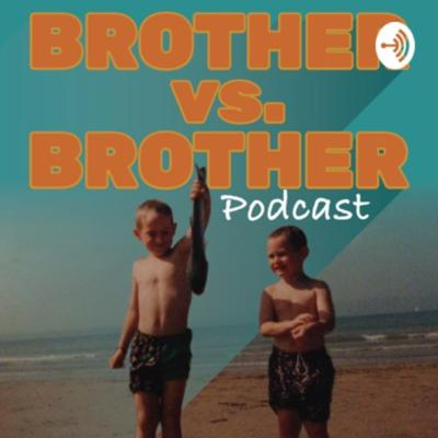 Brother Vs Brother