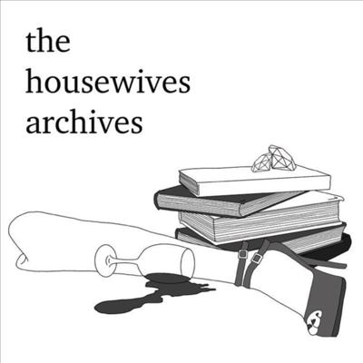 The Housewives Archives: A Real Housewives Podcast