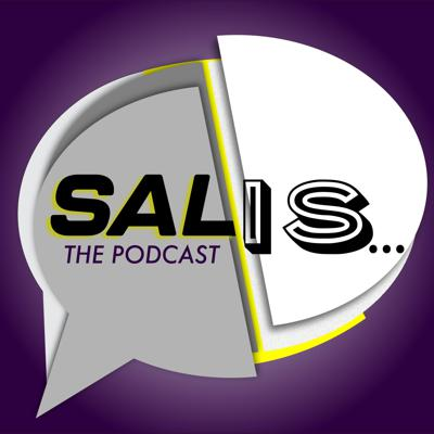 Sal is... The Podcast