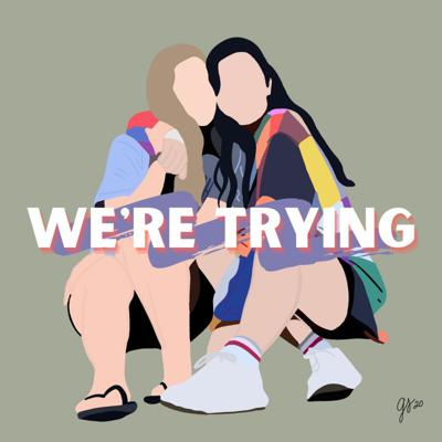 We're Trying
