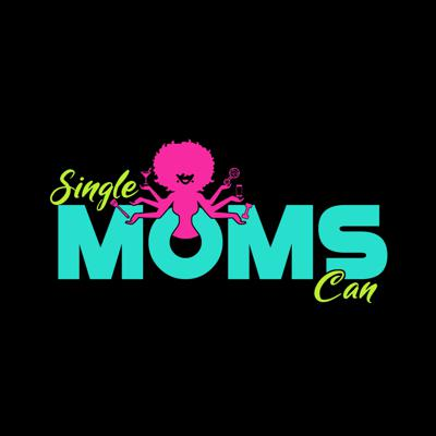 Single Moms CAN the Podcast!