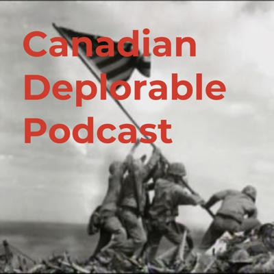 Canadian Deplorable Podcast