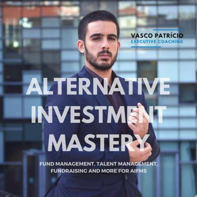 Alternative Investment Mastery (for AIFMs - Hedge Funds, Private Equity, Venture Capital)