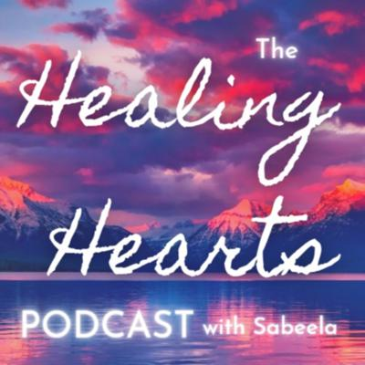 The Healing Hearts Podcast
