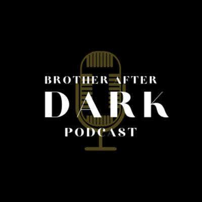 Brothers After Dark....