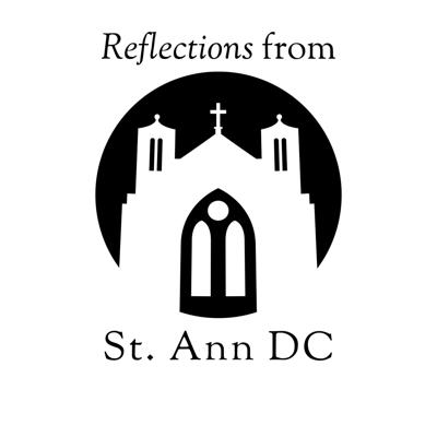 Reflections from St. Ann DC