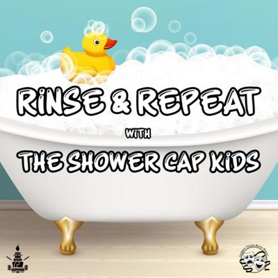 Rinse & Repeat with The Shower Cap Kids