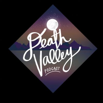 Death Valley Podcast