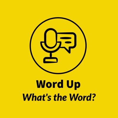 Word Up - What's the Word