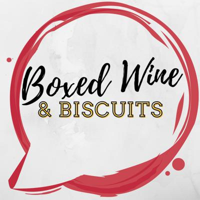 Boxed Wine and Biscuits
