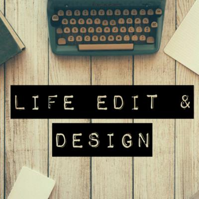 Life Edit And Design