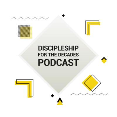 Discipleship for the Decades