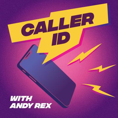 Caller ID with Andy Rex