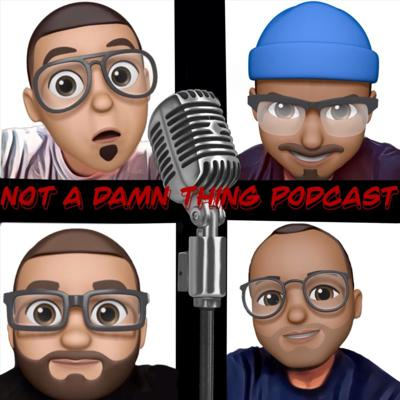 Podcast truly about nothing in particular. Podcast that is all about the laughs! Support this podcast: https://anchor.fm/notadamnthing/support