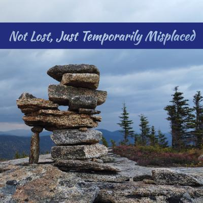 Not Lost, Just Temporarily Misplaced