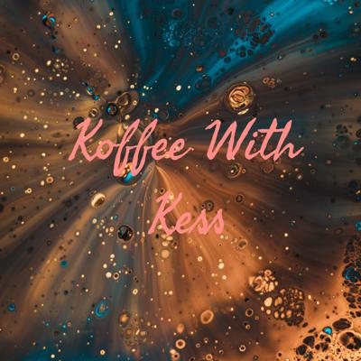 Koffee With Kess