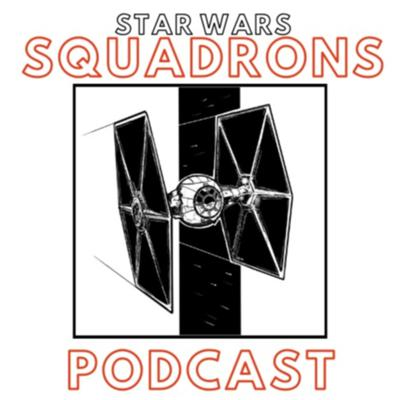 Star Wars Squadrons Podcast