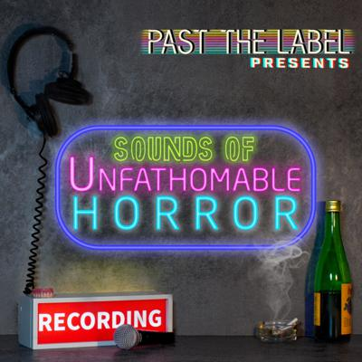 Sounds of Unfathomable Horror