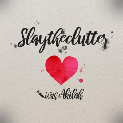 SlaytheClutter with Akilah