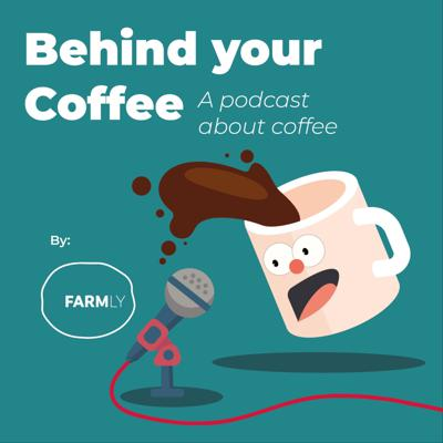 Behind your Coffee