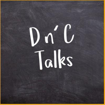 D&C talks