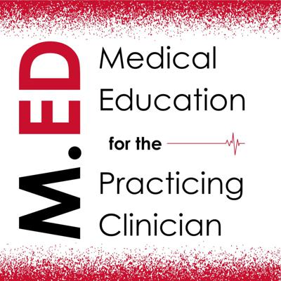 M.ED: Medical Education for the Practicing Clinician By Kerry Whittemore, MD.