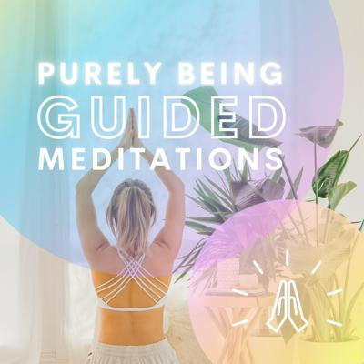 Purely Being Guided Meditations