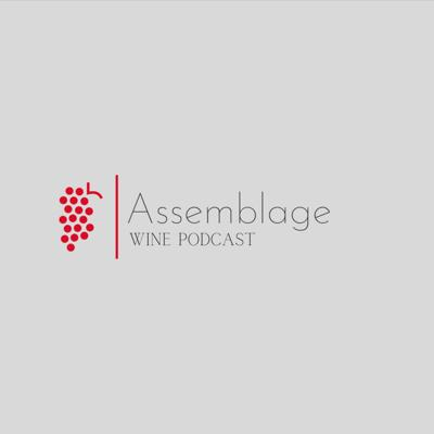 Assemblage Wine Podcast