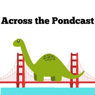 Welcome to It's Across The Podcast with Dave and Abby. We are two Americans living on opposite sides of the pond. Our show is an eclectic collection of nerdy topics with a helpful side of humor.