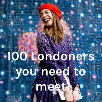 100 Londoners you need to meet