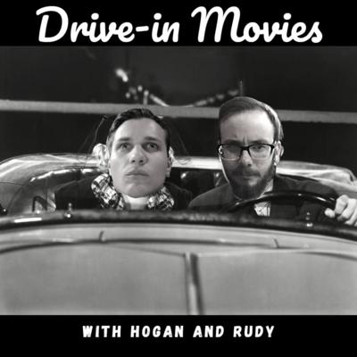 Drive-in Movies with Hogan and Rudy