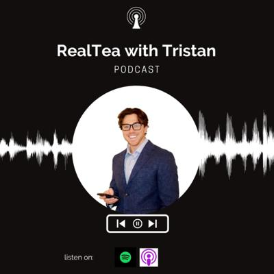 RealTea with Tristan