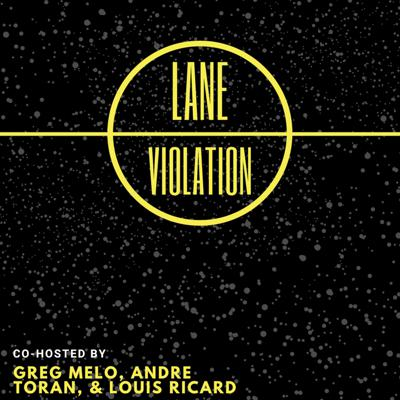Lane Violation with Greg Melo, Andre Toran and Louis Ricard