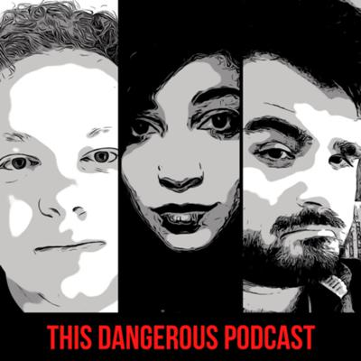 This Dangerous Podcast