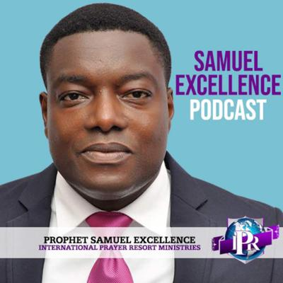 Welcome to Samuel Excellence Podcast, where amazing things happen.