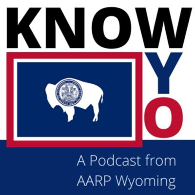 Know WYO | An AARP Wyoming Podcast