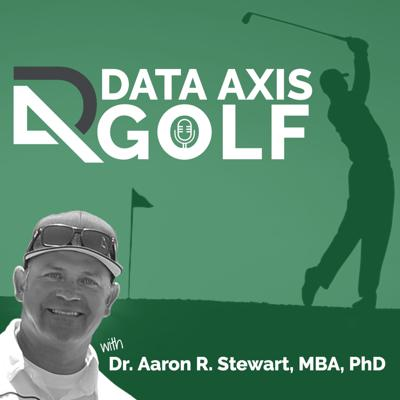 Data Axis Golf with Dr. Aaron R. Stewart