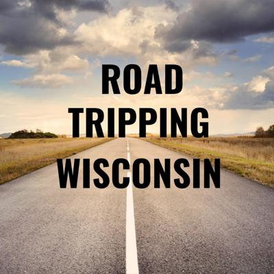 Road Tripping Wisconsin