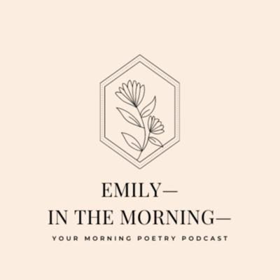 Emily—in the Morning—