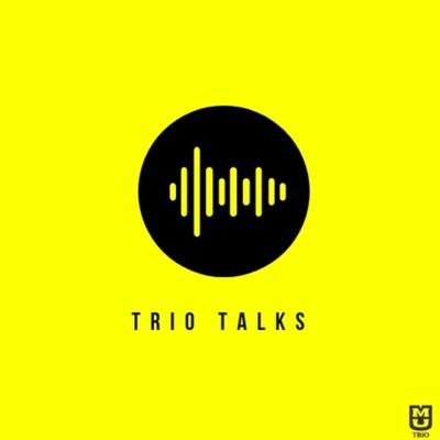 TRiO Talks