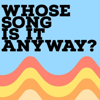 Whose Song Is It Anyway?