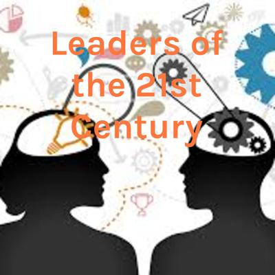 Leaders of the 21st Century