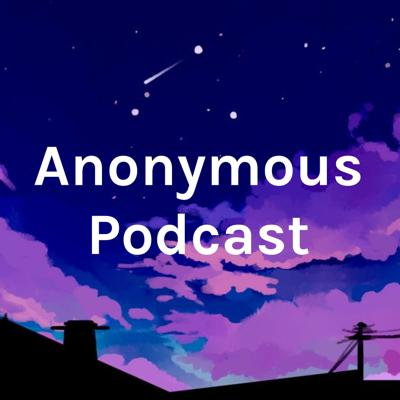Anonymous Podcast