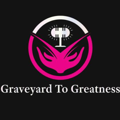 Graveyard To Greatness