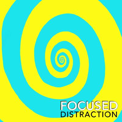 Focused Distraction