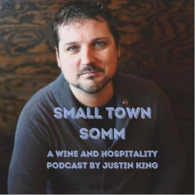 Small Town Somm: A Wine and Hospitality Podcast